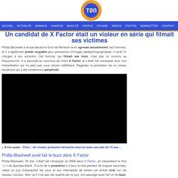 Un candidat de X Factor était un violeur en série qui filmait ses victimes