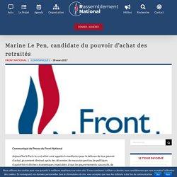 Marine Le Pen, candidate du pouvoir d'achat des retraités