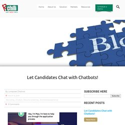 Let Candidates Chat with Chatbots!