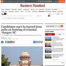 Candidates can't be barred from polls on framing of criminal charges: SC