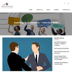 Coaching To Candidates.! – Interview Skills - Huminivex