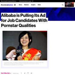 Alibaba is Pulling Its Ad for Job Candidates With Pornstar Qualities