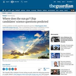 Where does the sun go? Ukip candidates' science questions predicted
