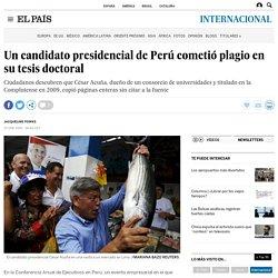 El Pais - Un candidato presidencial de Perú cometió plagio en su tesis doctoral (source Útero)