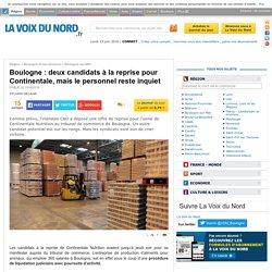 Boulogne : deux candidats à la reprise pour Continentale, mais le personnel reste inquiet