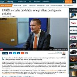 L'ANSSI alerte les candidats aux législatives du risque de phishing