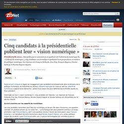 Cinq candidats à la présidentielle publient leur « vision numérique »