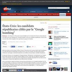 """États-Unis: les candidats républicains ciblés par le """"Google bombing"""" - Actualités - ZDNet.fr"""
