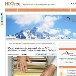 L'analyse des dossiers de candidature - CV / Certificats de travail / Lettre de motivation / Diplômes