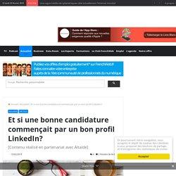 [SEN] Et si une bonne candidature commençait par un bon profil LinkedIn?