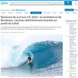 Épreuves de surf aux J.O. 2024 : la candidature de Bordeaux- Lacanau définitivement écartée au profit de Tahiti