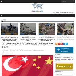 La Turquie dépose sa candidature pour rejoindre la BAII