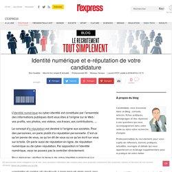 Identité numérique et e-réputation de votre candidature