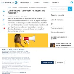 Candidature : comment relancer sans harceler ? - Cadremploi