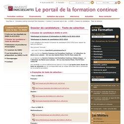 Dossier de candidature - Tests de sélection / L'entrée à l'université sans le bac : le DAEU / Rubriques formation / Formation continue Université Paris Descartes - Site de formation Descartes