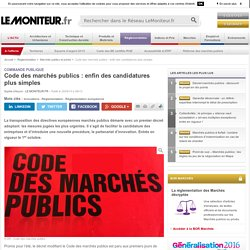 Code des marchés publics : enfin des candidatures plus simples - Commande publique