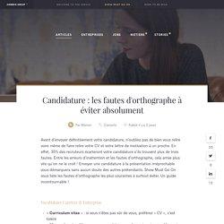 Candidatures : les fautes d'orthographe à éviter