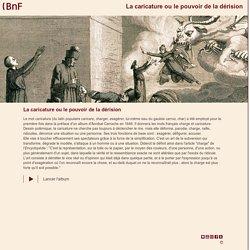 La caricature ou le pouvoir de la dérision - BNF