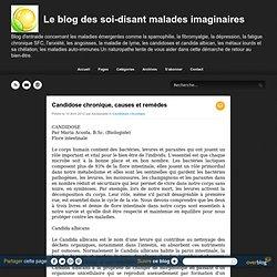 Candidose chronique, causes et remèdes - Le blog des soi-disant malades imaginaires