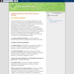 blog sante bien etre: Candidose Intestinale par Thierry Schmitz, docteur en médecine