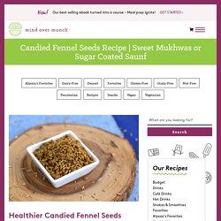 Sweet Mukhwas or Sugar Coated Saunf