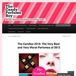 The Candies 2013: The Very Best and Very Worst Perfumes of 2013