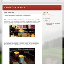Online Candle Store: Types of Candles with Their Benefits and Specialties