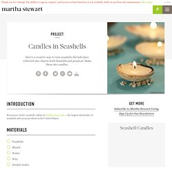 Candles in Seashells -- Martha Stewart Crafts - StumbleUpon
