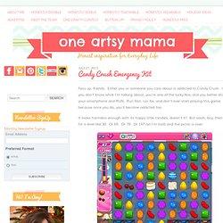 Candy Crush Emergency Kit: One Artsy MamaOne Artsy Mama