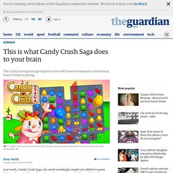 This is what Candy Crush Saga does to your brain