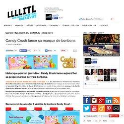 Candy Crush lance sa marque de bonbons