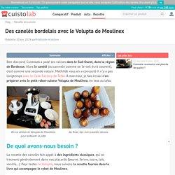 Des canelés bordelais avec le Volupta de Moulinex