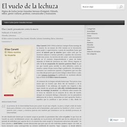 Elias Canetti: pensamiento contra la muerte « El vuelo de la lechuza