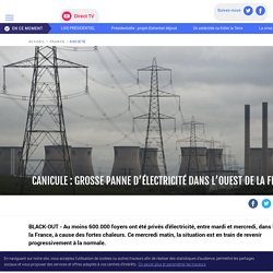 Canicule : grosse panne d'électricité dans l'ouest de la France - LCI