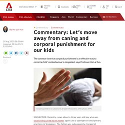 Let's move away from caning and corporal punishment for our kids