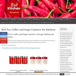 Red Tea, Coffee and Sugar Canisters for Kitchens – Red Kitchen Accessories
