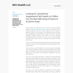 Looking For Cannabinoid Supplements? WCI Health LLC Offers You The Best CBD Hemp Products In Its Online Shop!