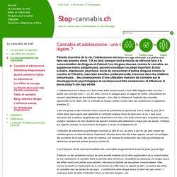 Cannabis et adolescence - Stop-Cannabis.ch - Une aide pour l'arrêt de la consomation du cannabis