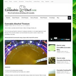 Misc Reading - Cannabis Alcohol Tincture | Marijuana Cooking, Recipes, Tutorials, Cannabutter, more
