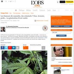 Les fumeurs de cannabis, des criminels ? Non. Avocats, profs... La génération H est variée