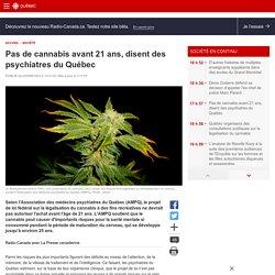 Pas de cannabis avant 21 ans, disent des psychiatres du Québec