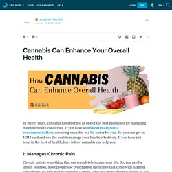 Cannabis Can Enhance Your Overall Health: 420 evaluation online