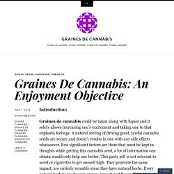 Graines De Cannabis: An Enjoyment Objective