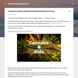 Cannabis For Minors [Explained by Medical Marijuana Doctors]