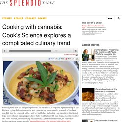 Cooking with cannabis: Cook's Science explores a complicated culinary trend