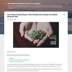 Learn About The Best Ways to Take Cannabis After Getting Your Medical Marijuana Card