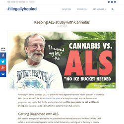 Keeping ALS at Bay with Cannabis - #illegallyhealed