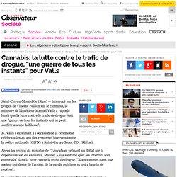 """Cannabis: la lutte contre le trafic de drogue, """"une guerre de tous les instants"""" pour Valls"""