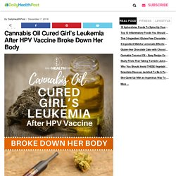 Cannabis Oil Cures Girl's Leukemia After Gardasil Vaccine Leaves Her Ill