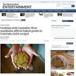 Cooking with Cannabis: How marijuana affects baked goods in Colorado (with recipe)
